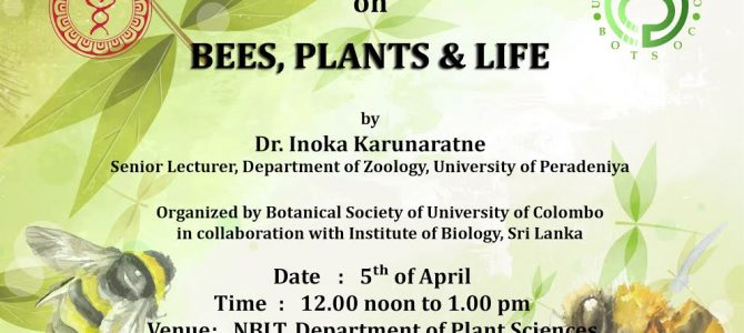 Bees, Plants and Life Guest Lecture by Dr Inoka Karunaratne